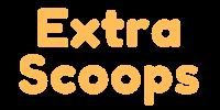 Extra Scoops